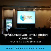Top Multimedia di Hotel Horison Kuningan